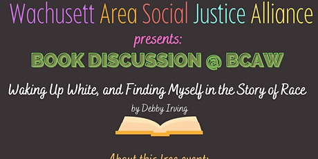"""Book Discussion: """"Waking Up White, and Finding Myself in the Store of Race"""" tickets"""
