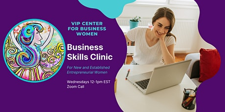 Business Skills Clinic for Entrepreneurs and Women Business Owners tickets