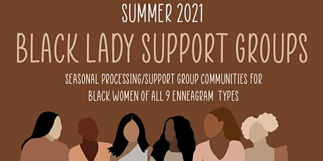 Black Lady Enneagram Support Groups (Summer Session) tickets