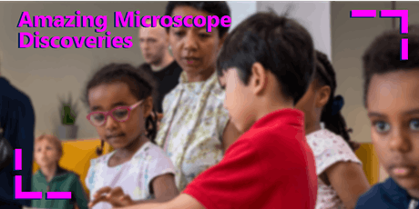 Amazing Microscope Discoveries tickets