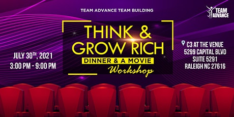 "Team Advance's  ""Think & Grow Rich ~ Dinner & A Movie "" tickets"