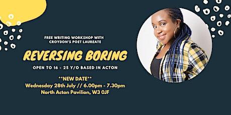 Creative Writing workshop: Reversing Boring tickets