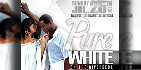 PURE WHITE On The  RIVERDECK! tickets