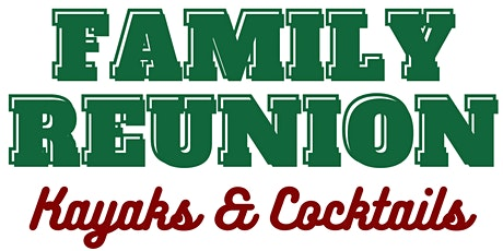 Family Reunion: Kayaks & Cocktails Edition tickets