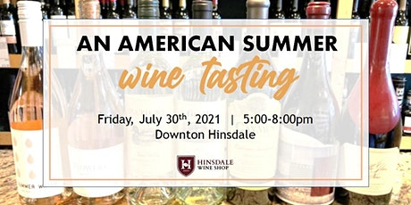 An American Summer Wine Tasting  (Taste and Buy Cases of Wine) tickets