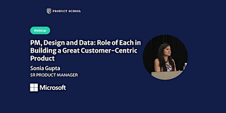 Webinar: Build a Great Customer Centric Product by Microsoft Product Leader tickets