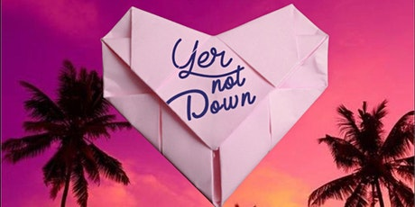 Yer Not Down tickets