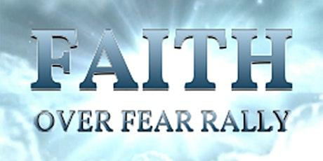 Faith Over Fear - God Family and Country Rally tickets