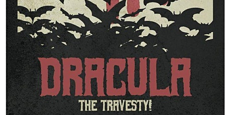 Dracula - The Travesty! tickets