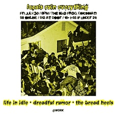 Locals Ruin Everything - ft. Life in Idle, Dreadful Rumor & The Bread Heels tickets