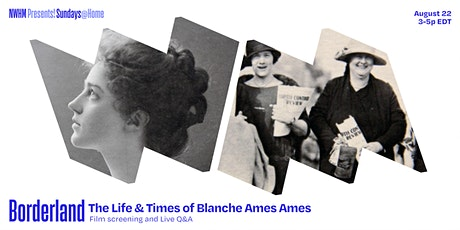 Sundays@Home : Borderland, The Life and Times of Blanche Ames Ames tickets