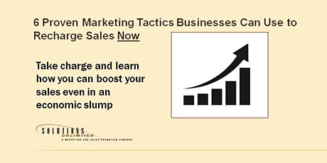 6 Proven Marketing Tactics Businesses Can Use to Recharge Sales Now tickets
