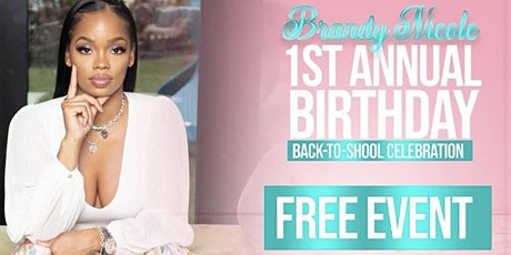 Brandy Nicole First Annual Birthday Back to School Celebration tickets