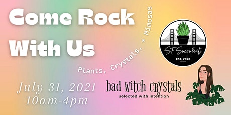 Bad Witch Crystals and BotanySav Pop-Up at SFsucculents tickets