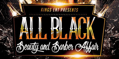 ALL BLACK BEAUTY AND BARBER AFFAIR tickets