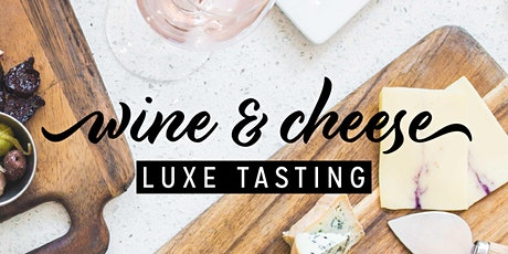 Luxe Wine & Cheese Tasting tickets