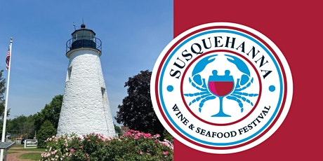 Susquehanna Wine & Seafood Fest - Saturday, September 25th tickets