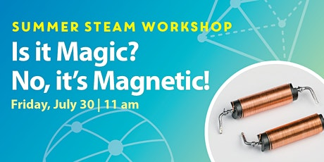 STEAM Workshops: Is it Magic? No, it's Magnetic! tickets