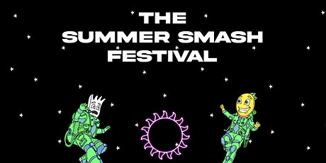 The Summer Smash Festival 2021. 3 Day General Admission Ticket tickets