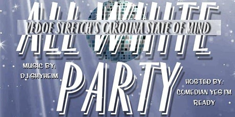 Vedo Stretch's Carolina State of Mind - All White Anniversary Party tickets