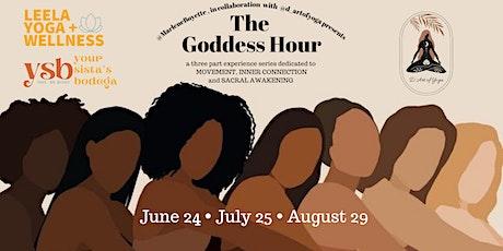 The Goddess Hour: Dedicated to joy & pleasure via the SACRAL CHAKRA  Part 2 tickets