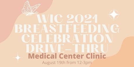Breastfeeding Celebration DriveThru- Medical Center Clinic tickets