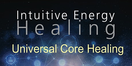 Introduction to Universal Core Healing tickets