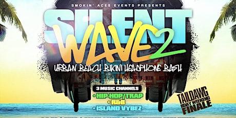SILENT WAVE™ 2 : The Urban Beach Bikini Headphone bash BY Smokin' Aces tickets