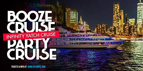 BOOZE CRUISE  PARTY CRUISE  INFINITY YACHT MUSIC & COCKTAILS NYC #1 tickets