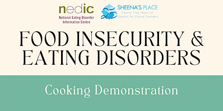 Food Insecurity & Eating Disorders: PART 2 - Cooking Demonstration tickets