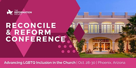 Reconcile and Reform: The Reformation Project's 2021 Conference in Phoenix tickets