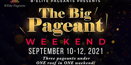 B-Elite Pageant's  BIG Pageant Weekend tickets