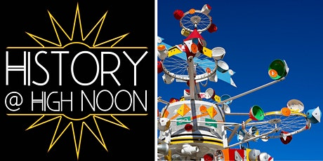 History @ High Noon: The Whirligig Park tickets