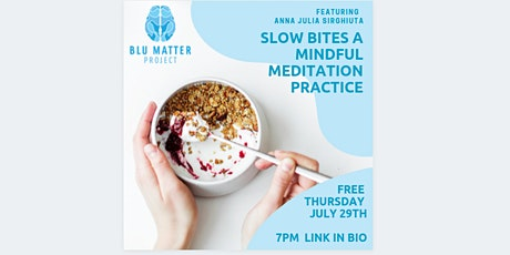 Slow Bites - A Mindful Meditation | Presented by Blu Matter Project tickets
