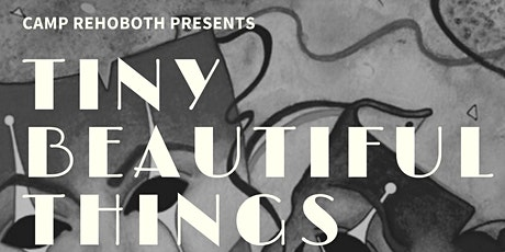 """CAMP Rehoboth Theatre Presents """"Tiny Beautiful Things"""" tickets"""