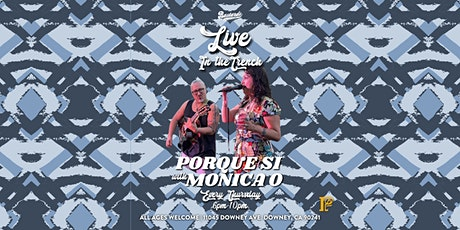 Porque Si & Monica O Live In The Trench | Thursday Nights tickets