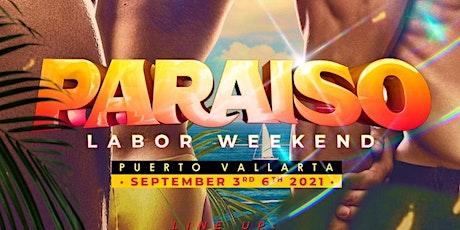 Paraiso Labor Weekend 2021 entradas