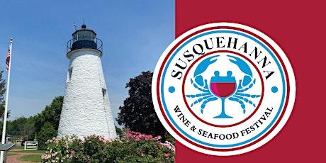 Susquehanna Wine & Seafood Fest - Sunday, September 26th tickets