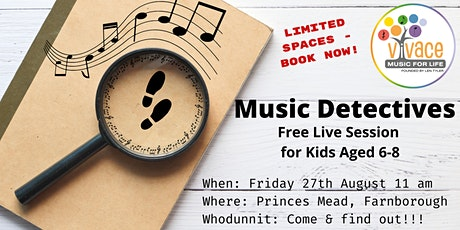 Farnborough - Music Detectives - Free Live Music Session - Kids Aged 6-8 tickets