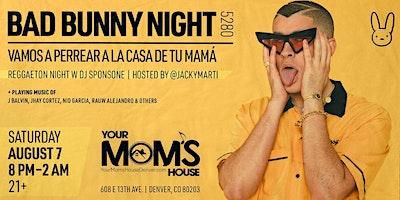 Bad Bunny Night: Reggaeton Night w/ DJ Sponsone