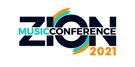 Zion Music Conference 2021 (Hosted by The Pentecostals of Katy) tickets
