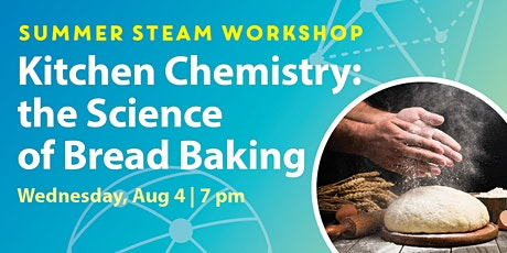 STEAM Workshops: Kitchen Chemistry: the Science of Bread Baking tickets