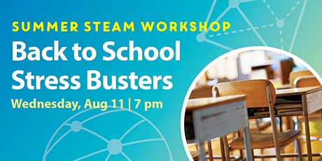 STEAM Workshops: Back to School Stress Busters tickets