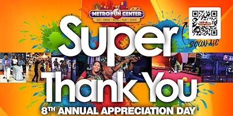 METRO FUN CENTER 8TH ANNUAL COMMUNITY APPRECIATION  DAY tickets