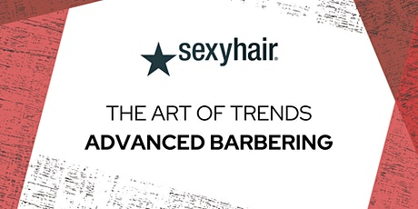Sexy Hair Advanced Barbering tickets