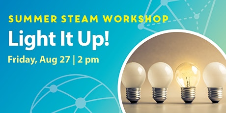 STEAM Workshops: Light It Up! tickets