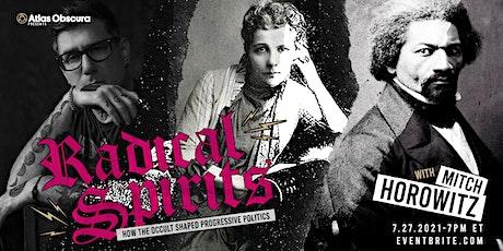 Radical Spirits: How the Occult Shaped Progressive Politics tickets