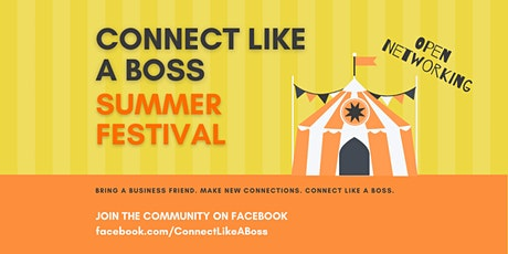 Connect Like A Boss   Summer Festival Open Networking tickets