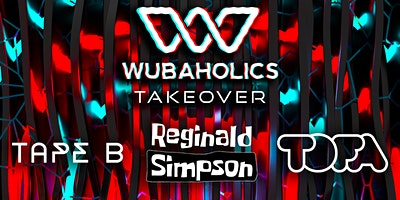 Wubaholics Takeover