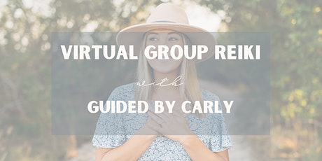Virtual Group Reiki Session with Guided by Carly ingressos
